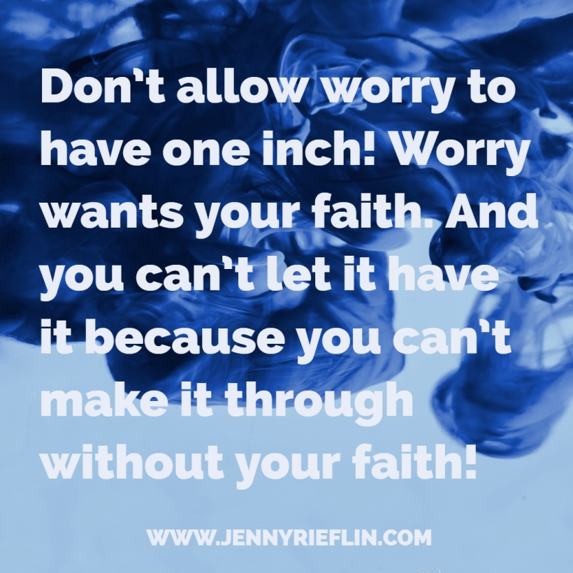 Don't allow worry