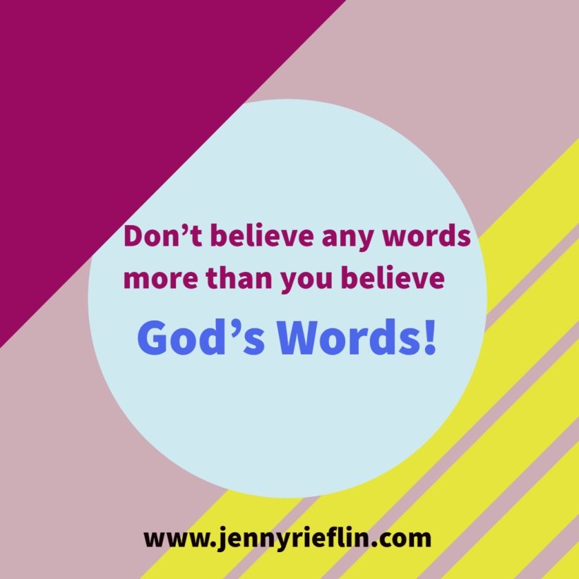 Don't Believe any words more than God's Word