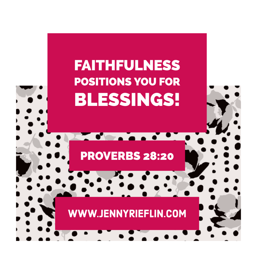 Faithfulness positions you for blessing
