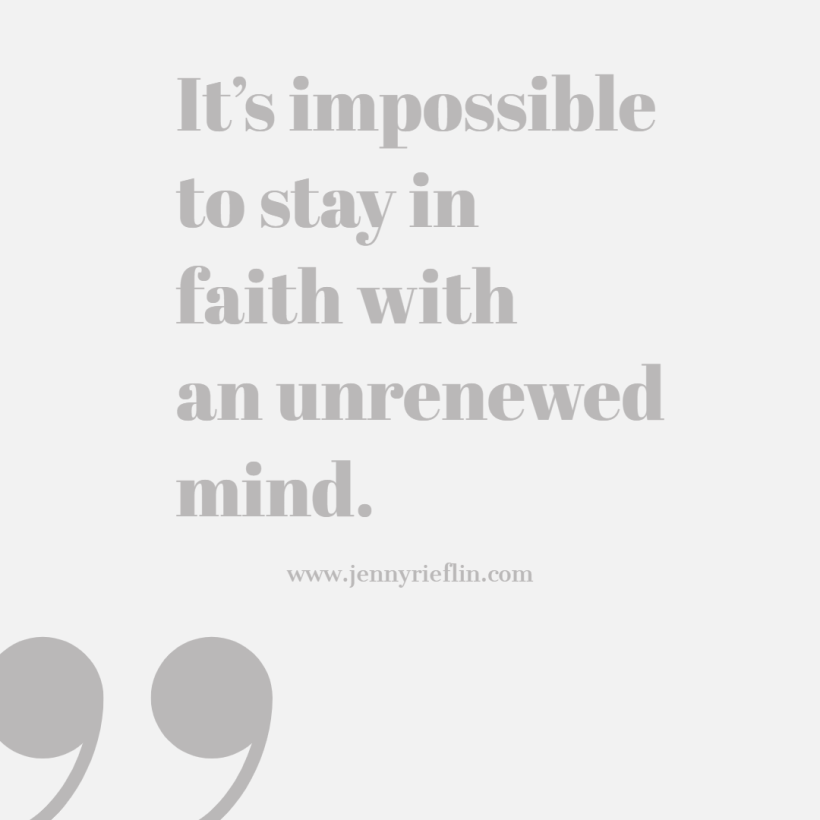 A renewed mind keeps us in faith
